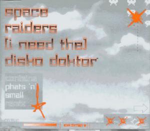 Space_Raiders_-_(I_Need_The)_Disko_Doktor